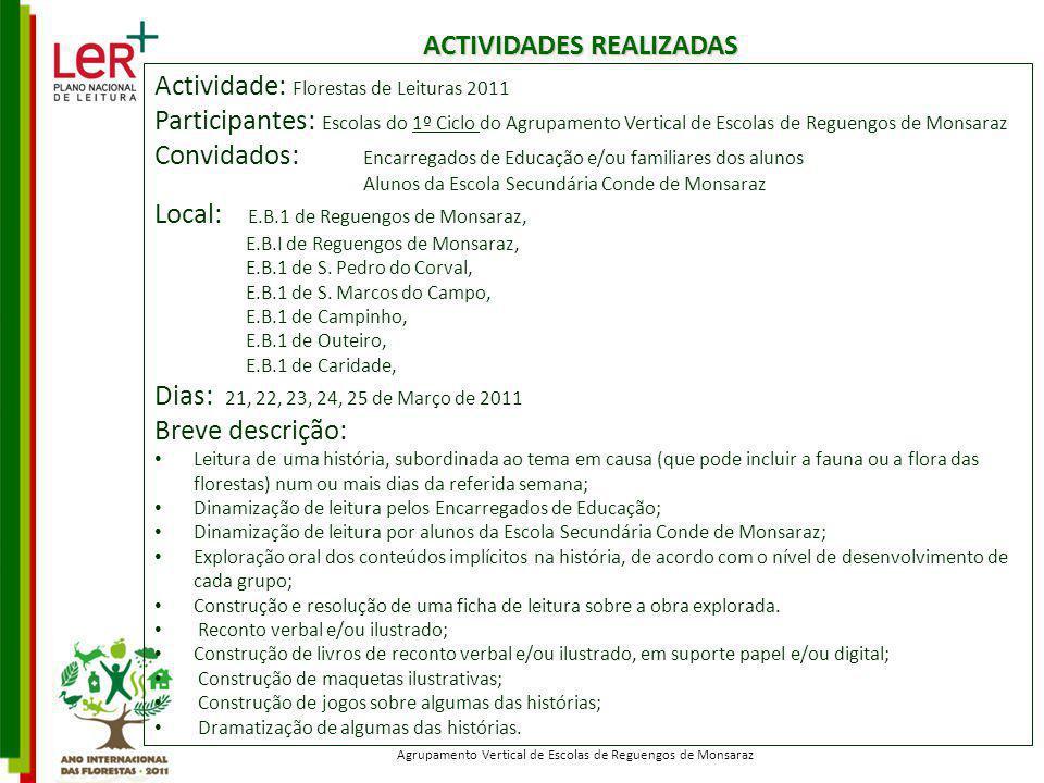 ACTIVIDADES REALIZADAS Actividade: Florestas de Leituras 2011 Participantes: Escolas do 1º Ciclo do Agrupamento Vertical de Escolas de Reguengos de Mo