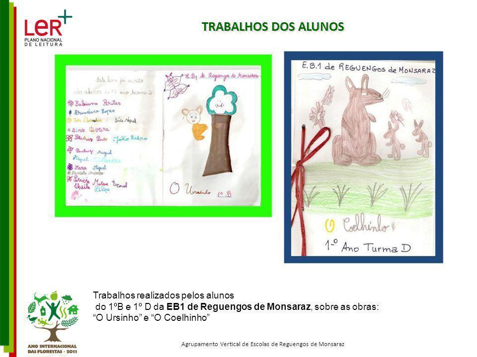 TRABALHOS DOS ALUNOS Trabalhos realizados pelos alunos do 1ºB e 1º D da EB1 de Reguengos de Monsaraz, sobre as obras: O Ursinho e O Coelhinho Agrupame