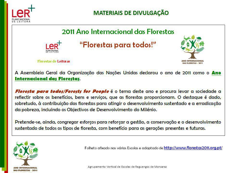 Folheto afixado nas várias Escolas e adaptado de http://www.florestas2011.org.pt/ http://www.florestas2011.org.pt/ MATERIAIS DE DIVULGAÇÃO Agrupamento
