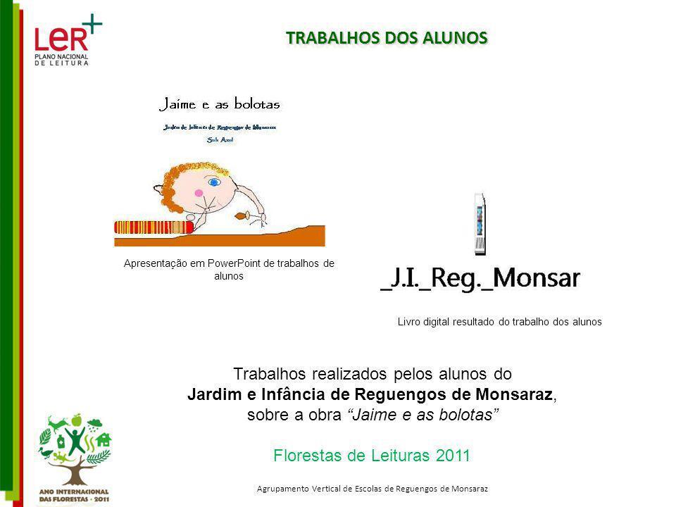 TRABALHOS DOS ALUNOS Trabalhos realizados pelos alunos do Jardim e Infância de Reguengos de Monsaraz, sobre a obra Jaime e as bolotas Florestas de Lei