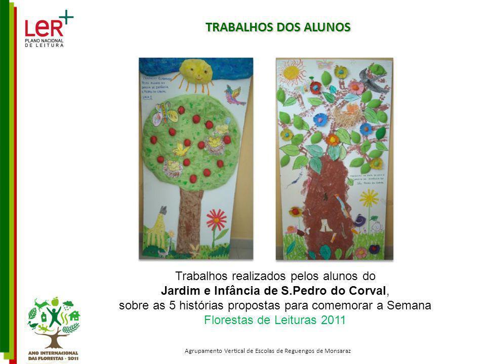 TRABALHOS DOS ALUNOS Trabalhos realizados pelos alunos do Jardim e Infância de S.Pedro do Corval, sobre as 5 histórias propostas para comemorar a Sema