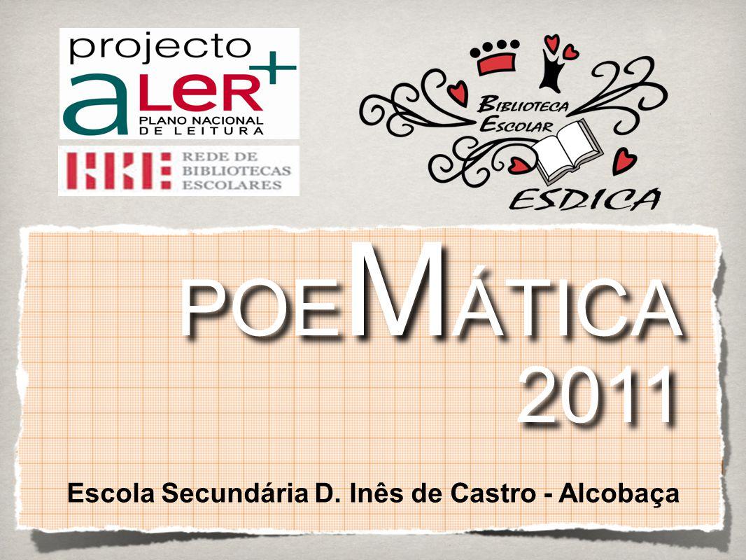 POE M ÁTICA 2011 POE M ÁTICA 2011 Escola Secundária D. Inês de Castro - Alcobaça