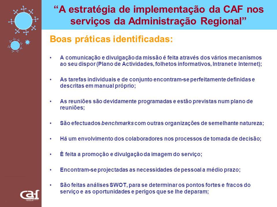 A estratégia de implementação da CAF nos serviços da Administração Regional Boas práticas identificadas: A comunicação e divulgação da missão é feita