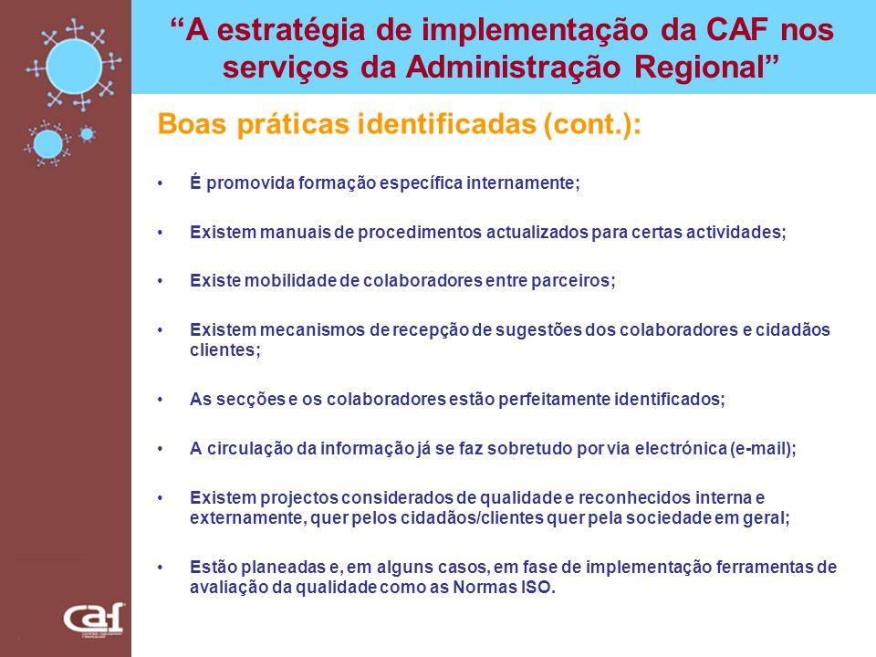 A estratégia de implementação da CAF nos serviços da Administração Regional Boas práticas identificadas (cont.): É promovida formação específica inter