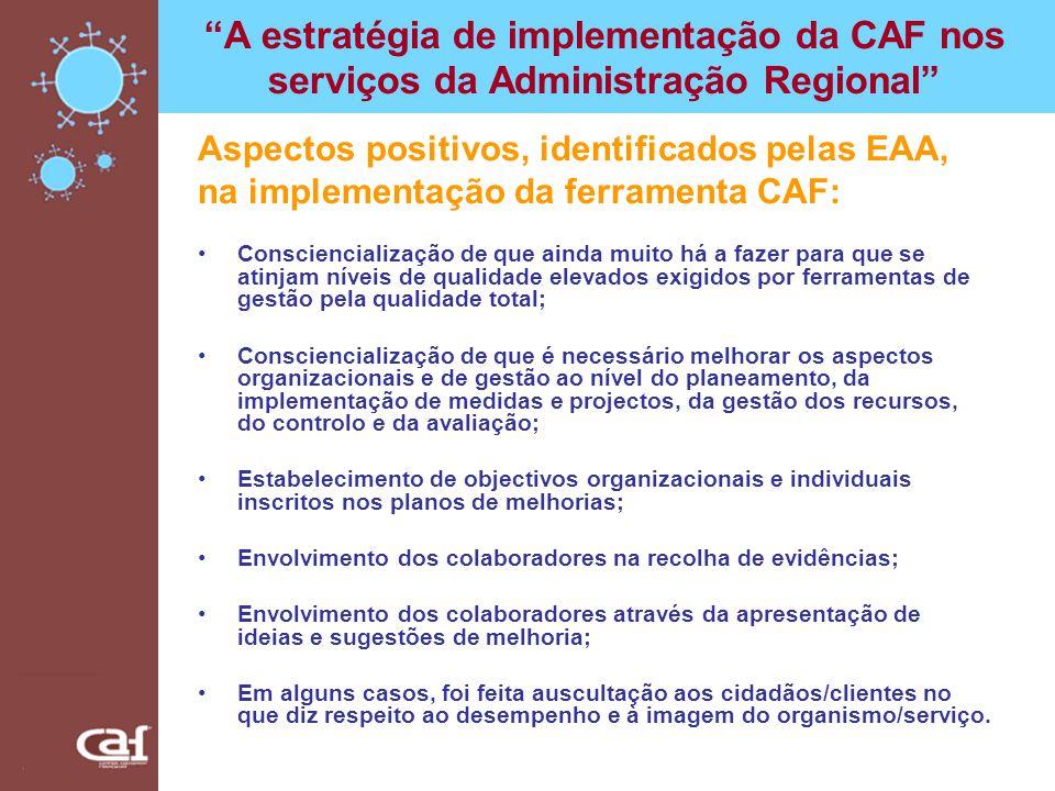 A estratégia de implementação da CAF nos serviços da Administração Regional Aspectos positivos, identificados pelas EAA, na implementação da ferrament