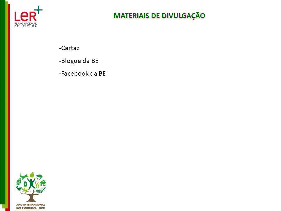 MATERIAIS DE DIVULGAÇÃO -Cartaz -Blogue da BE -Facebook da BE