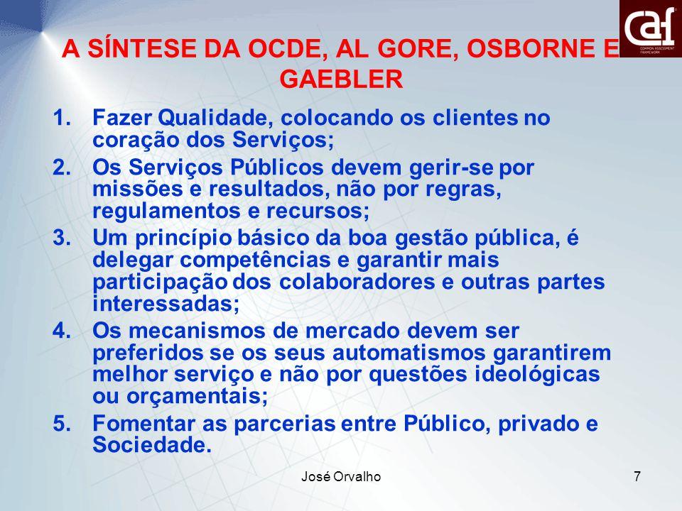 José Orvalho18 Critério 2 – Planeamento e estratégia Como a Organização implementa a sua MISSÃO e VISÃO, através de estratégia clara orientada para todas as partes interessadas e suportada em políticas, planos, objectivos e processos adequados.