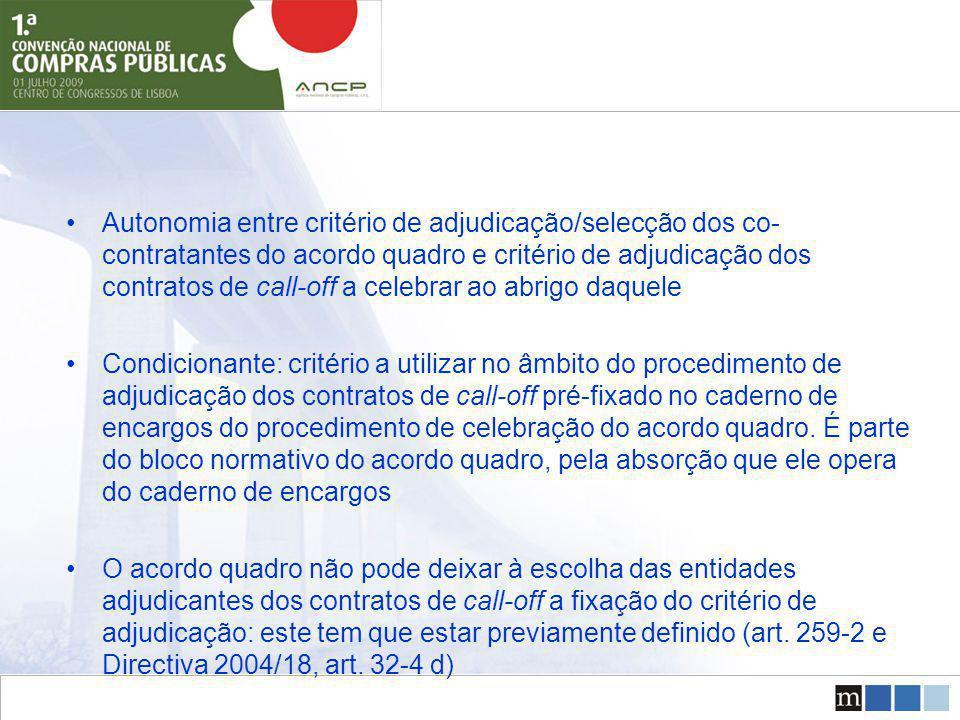 Autonomia entre critério de adjudicação/selecção dos co- contratantes do acordo quadro e critério de adjudicação dos contratos de call-off a celebrar