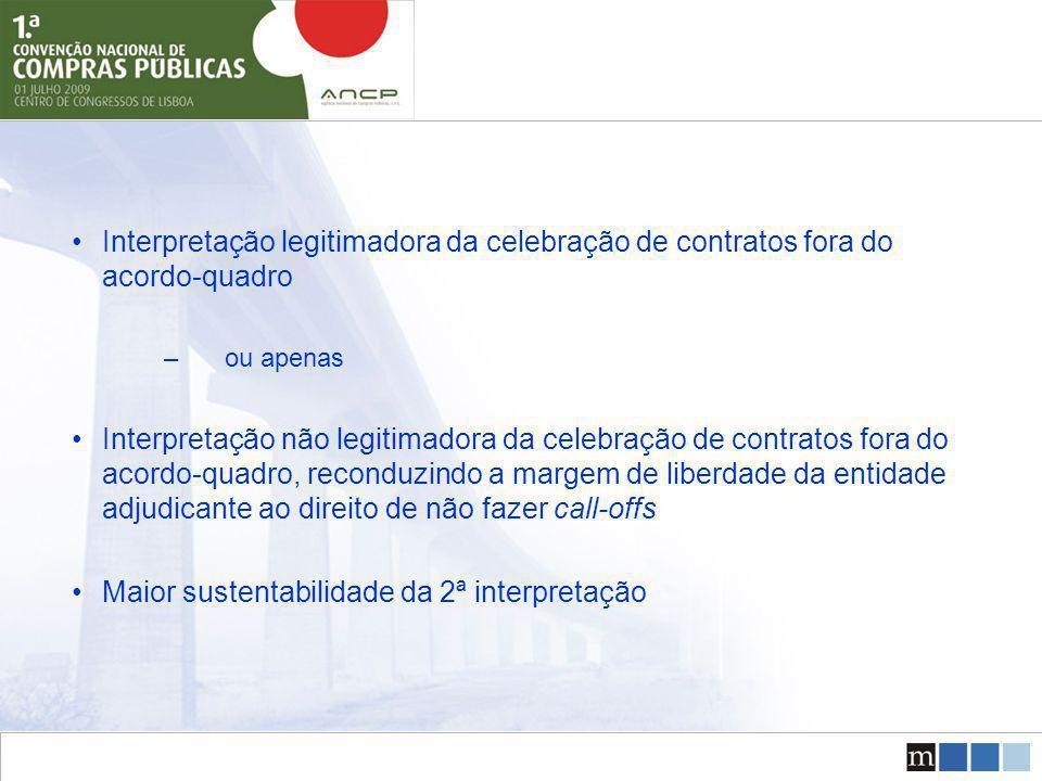 Interpretação legitimadora da celebração de contratos fora do acordo-quadro –ou apenas Interpretação não legitimadora da celebração de contratos fora