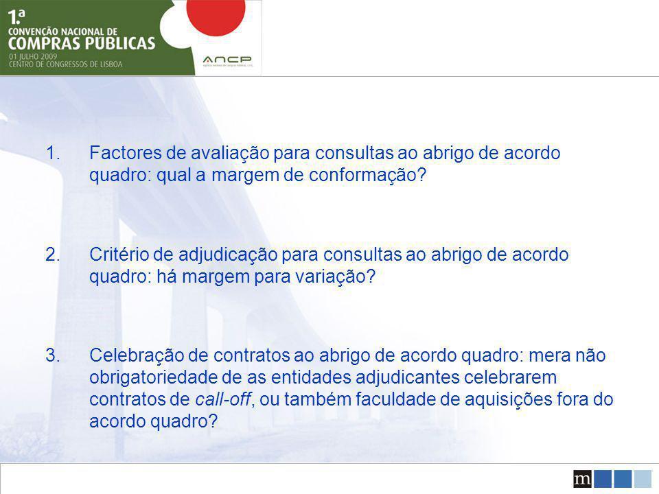 1.Factores de avaliação para consultas ao abrigo de acordo quadro: qual a margem de conformação.