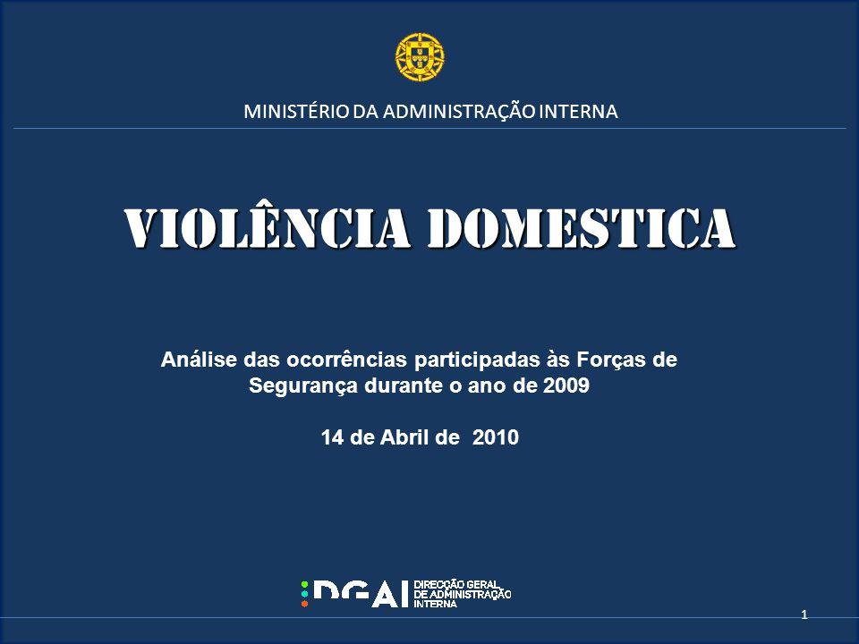 MINISTÉRIO DA ADMINISTRAÇÃO INTERNA DENÚNCIAS DO CRIME DE VIOLÊNCIA DOMÉSTICA PRINCIPAIS RESULTADOS GLOBAIS REFERENTES AO ANO DE 2009 12