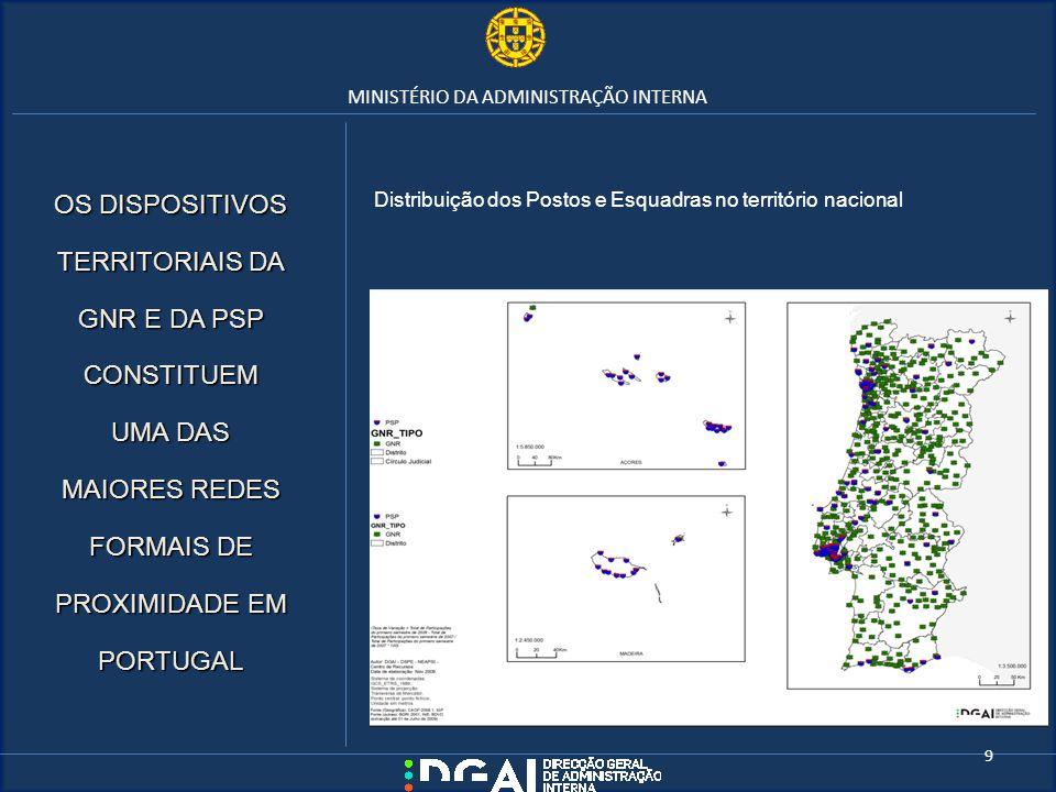 MINISTÉRIO DA ADMINISTRAÇÃO INTERNA OS DISPOSITIVOS TERRITORIAIS DA GNR E DA PSP CONSTITUEM UMA DAS MAIORES REDES FORMAIS DE PROXIMIDADE EM PORTUGAL D