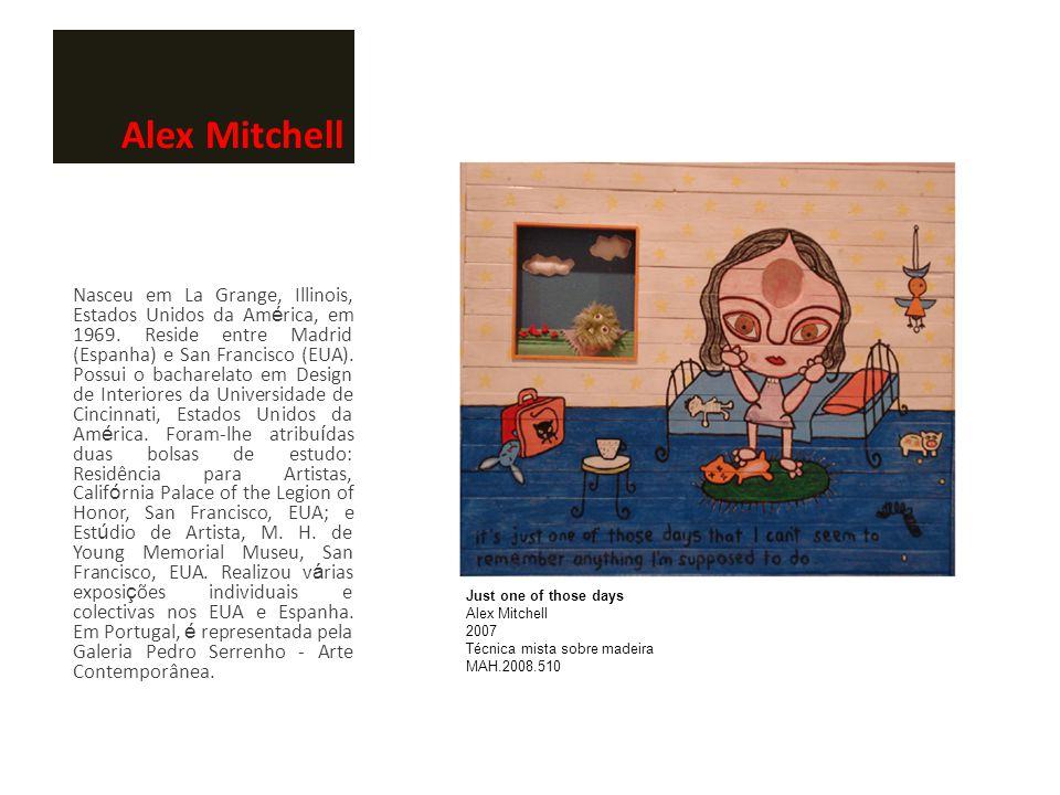 Alex Mitchell Nasceu em La Grange, Illinois, Estados Unidos da Am é rica, em 1969. Reside entre Madrid (Espanha) e San Francisco (EUA). Possui o bacha