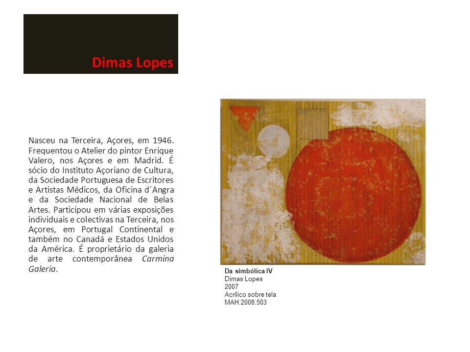 Dimas Lopes Nasceu na Terceira, Açores, em 1946. Frequentou o Atelier do pintor Enrique Valero, nos Açores e em Madrid. É sócio do Instituto Açoriano