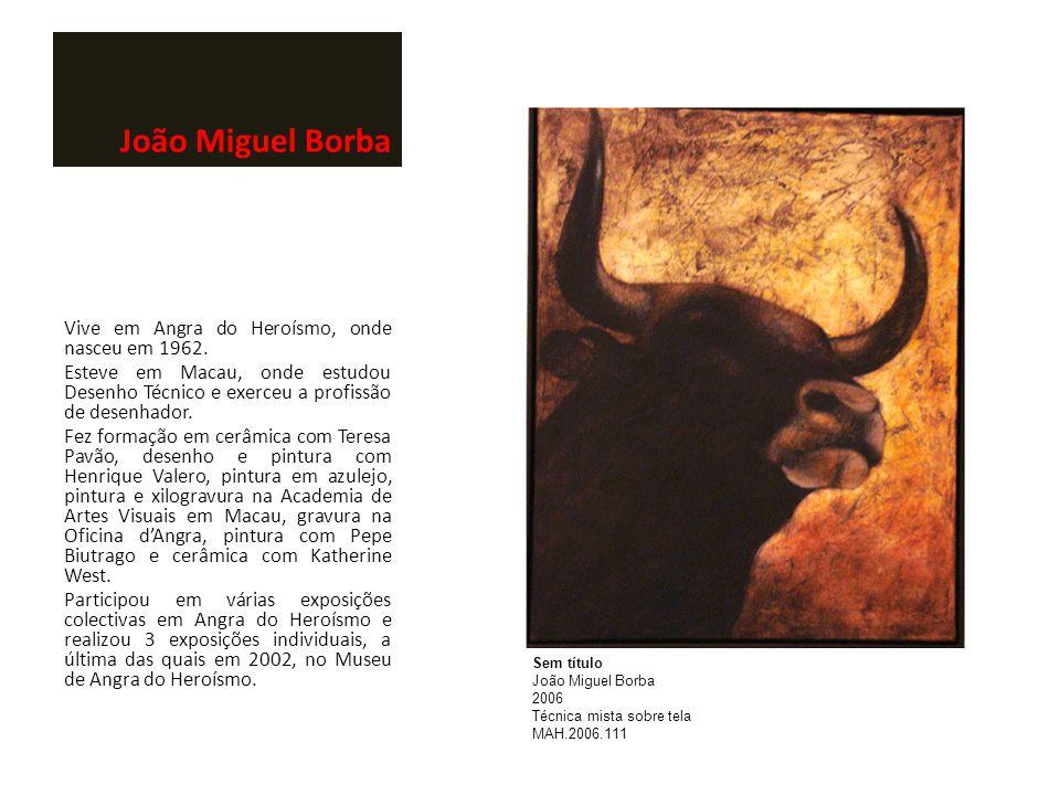 João Miguel Borba Vive em Angra do Heroísmo, onde nasceu em 1962. Esteve em Macau, onde estudou Desenho Técnico e exerceu a profissão de desenhador. F