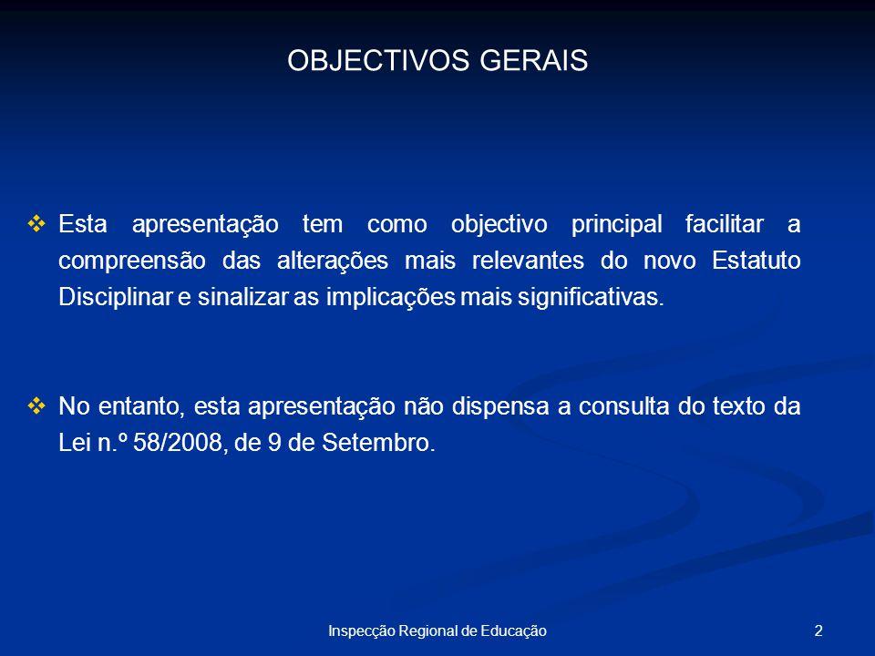 2Inspecção Regional de Educação OBJECTIVOS GERAIS Esta apresentação tem como objectivo principal facilitar a compreensão das alterações mais relevante