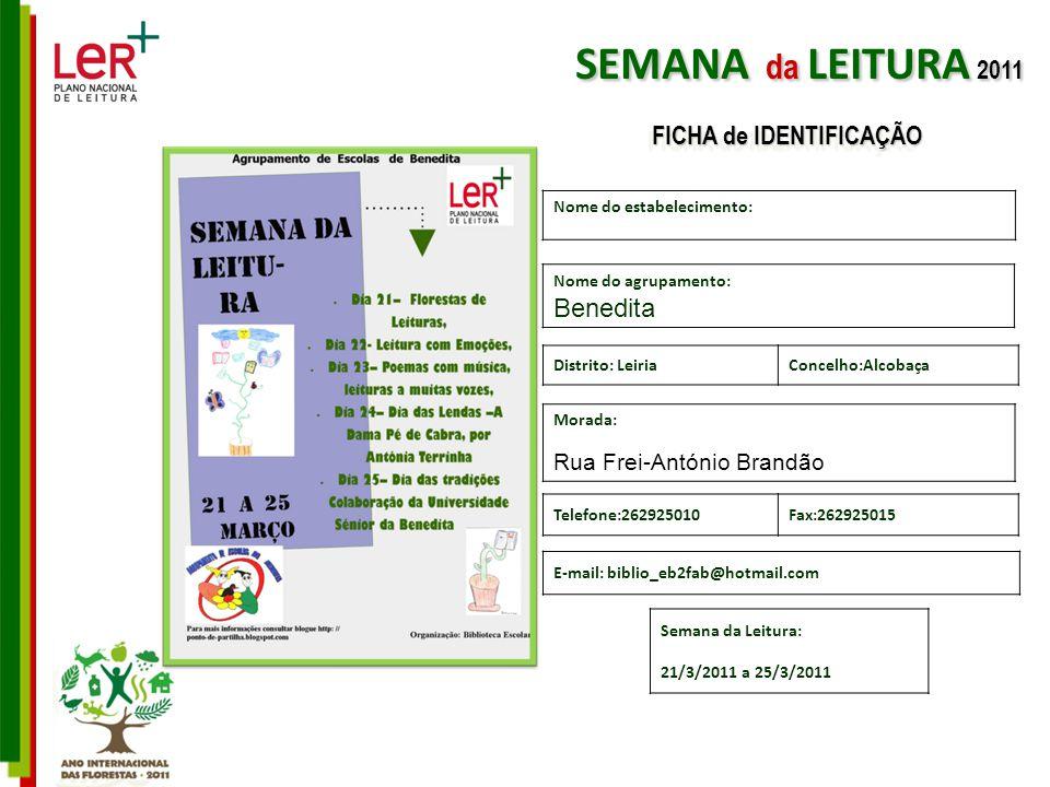 Nome do estabelecimento: Nome do agrupamento: Benedita Morada: Rua Frei-António Brandão Telefone:262925010Fax:262925015 E-mail: biblio_eb2fab@hotmail.