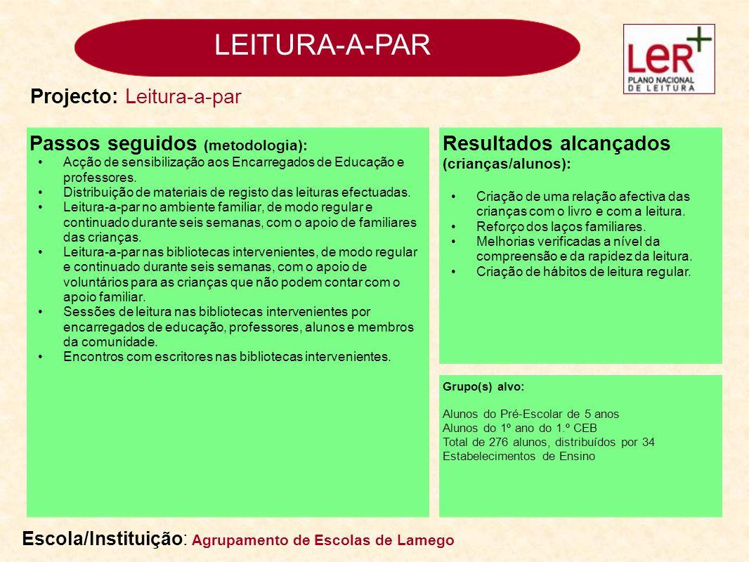 LEITURA-A-PAR Passos seguidos (metodologia): Acção de sensibilização aos Encarregados de Educação e professores. Distribuição de materiais de registo