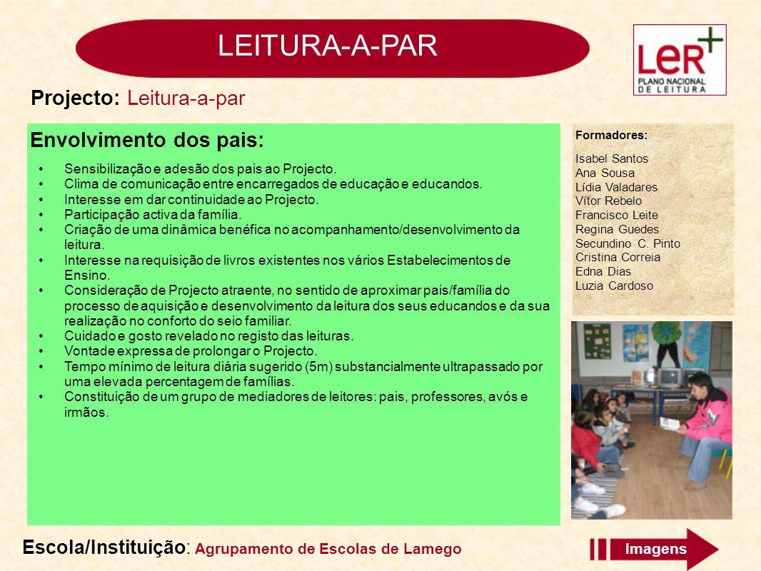 LEITURA-A-PAR Escola/Instituição: Agrupamento de Escolas de Lamego Formadores: Isabel Santos Ana Sousa Lídia Valadares Vítor Rebelo Francisco Leite Re