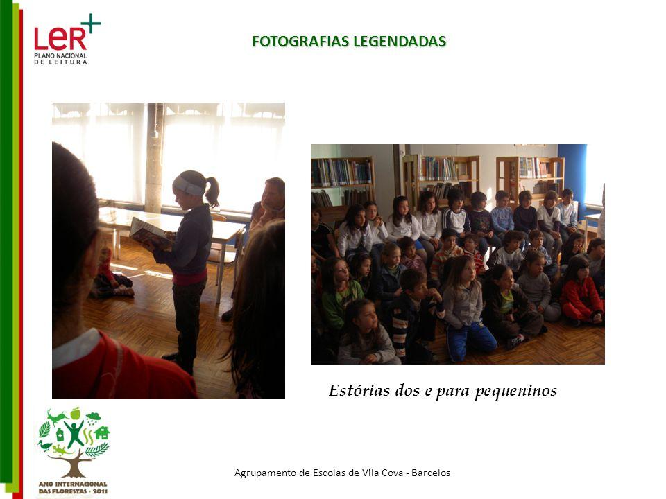 Agrupamento de Escolas de Vila Cova - Barcelos FOTOGRAFIAS LEGENDADAS Estórias dos e para pequeninos