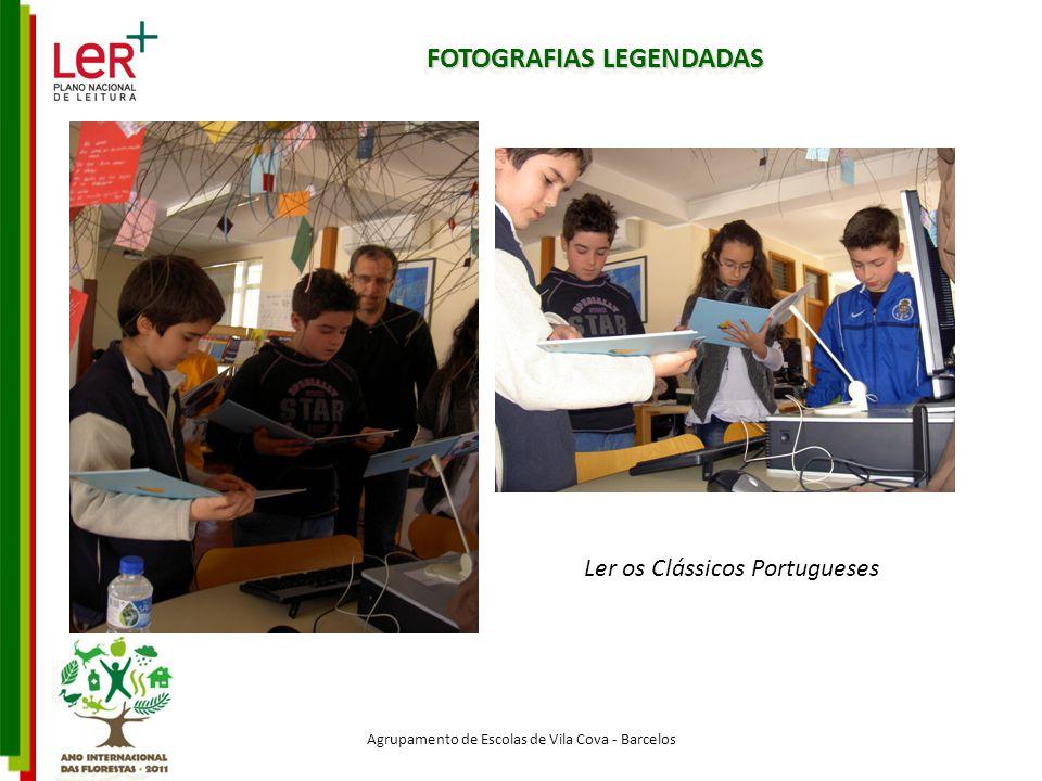 FOTOGRAFIAS LEGENDADAS Agrupamento de Escolas de Vila Cova - Barcelos Ler os Clássicos Portugueses