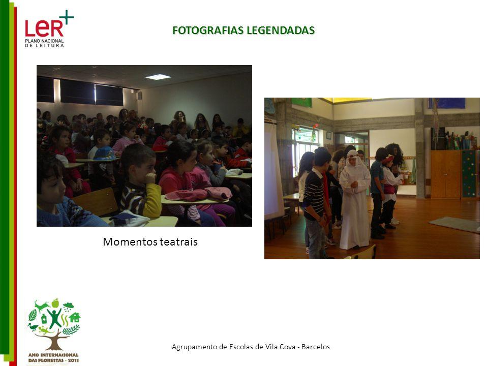 Agrupamento de Escolas de Vila Cova - Barcelos FOTOGRAFIAS LEGENDADAS Momentos teatrais