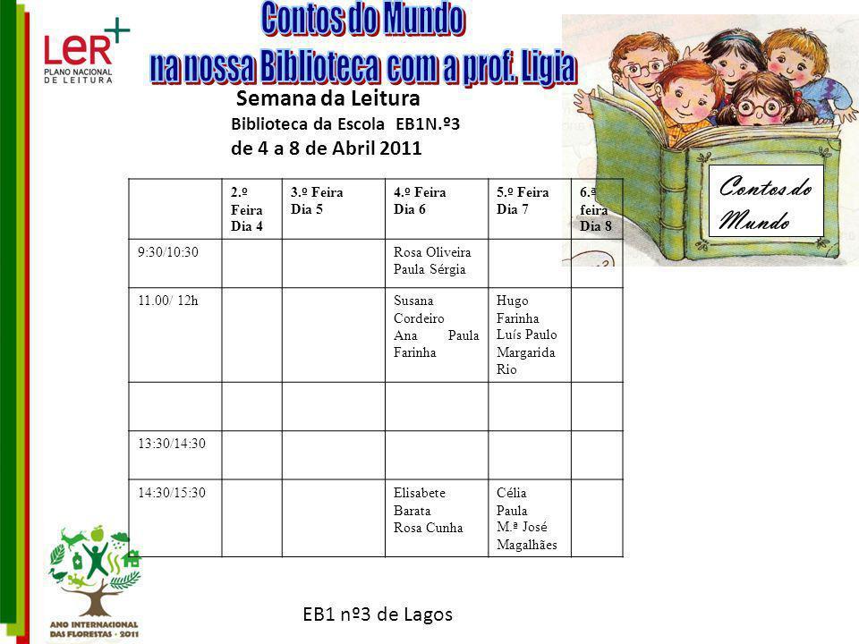 EB1 nº3 de Lagos Semana da Leitura Biblioteca da Escola EB1N.º3 de 4 a 8 de Abril 2011 Contos do Mundo 2.