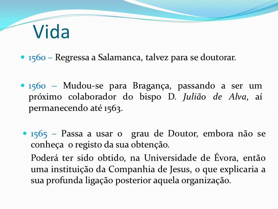 1565 – Passa a usar o grau de Doutor, embora não se conheça o registo da sua obtenção. Poderá ter sido obtido, na Universidade de Évora, então uma ins