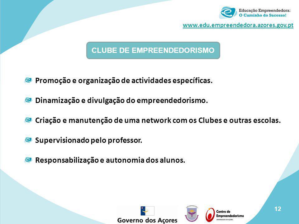 www.edu.empreendedora.azores.gov.pt CLUBE DE EMPREENDEDORISMO Promoção e organização de actividades específicas. Dinamização e divulgação do empreende