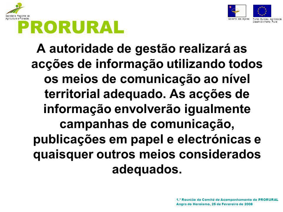 PRORURAL A autoridade de gestão realizará as acções de informação utilizando todos os meios de comunicação ao nível territorial adequado.