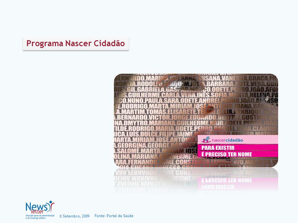 © Setembro, 2009 Fonte: Portal da Saúde Programa Nascer Cidadão