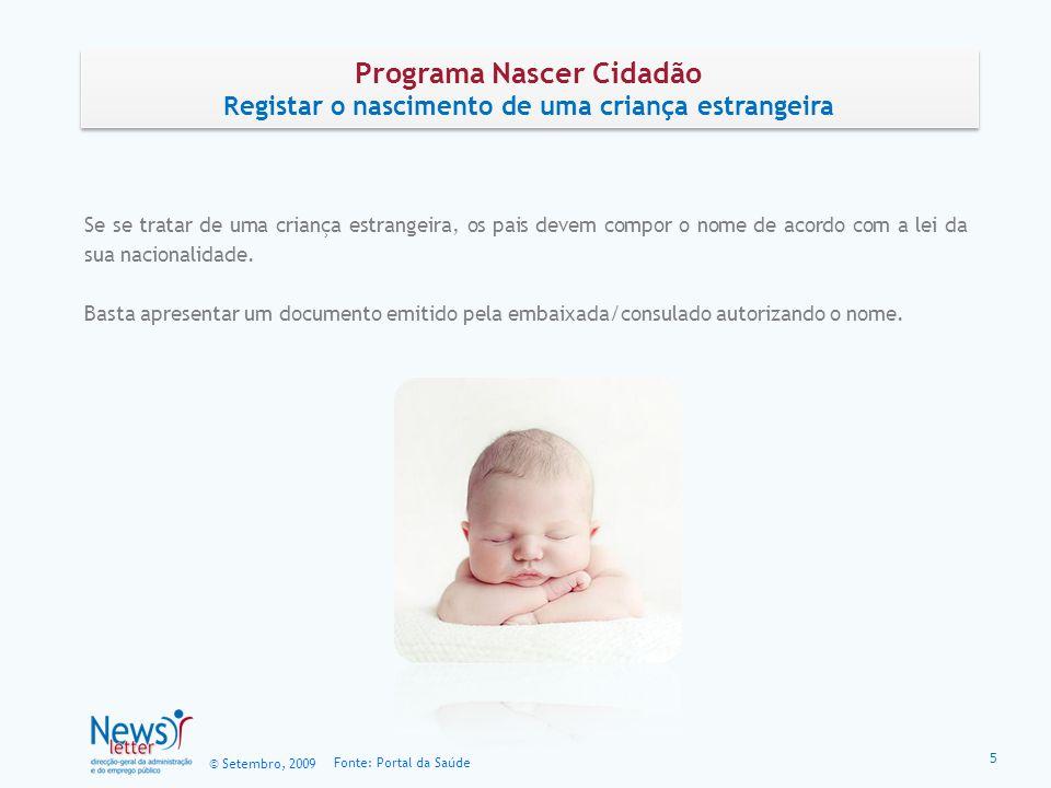 © Setembro, 2009 Fonte: Portal da Saúde Programa Nascer Cidadão Registar o nascimento de uma criança estrangeira Programa Nascer Cidadão Registar o na