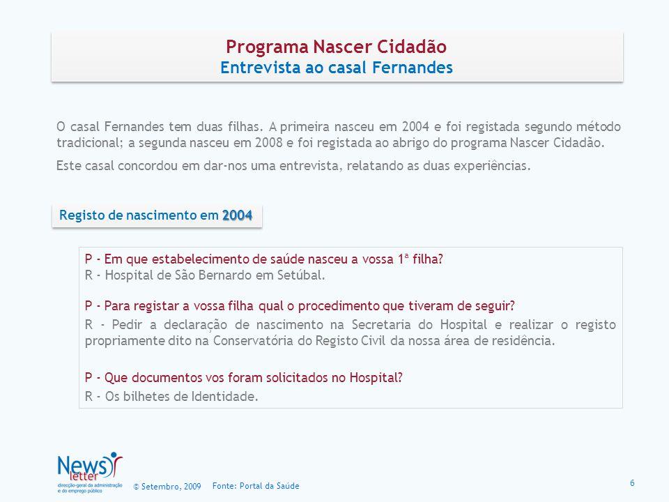 © Setembro, 2009 Fonte: Portal da Saúde P - Que documento vos foi fornecido no Hospital.