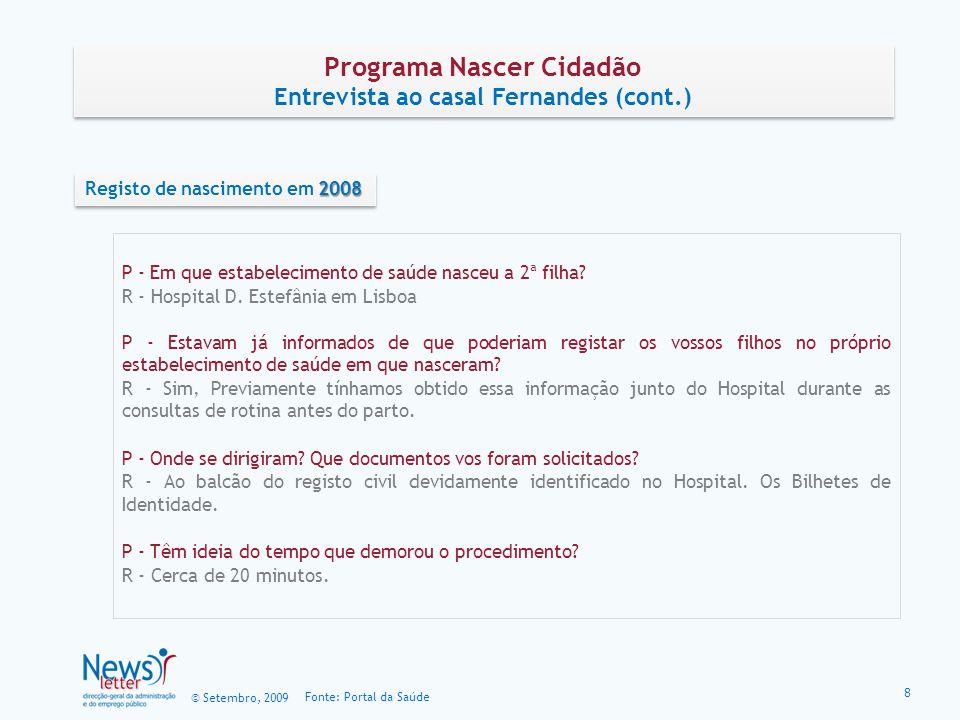 © Setembro, 2009 Fonte: Portal da Saúde Programa Nascer Cidadão Entrevista ao casal Fernandes (cont.) Programa Nascer Cidadão Entrevista ao casal Fern