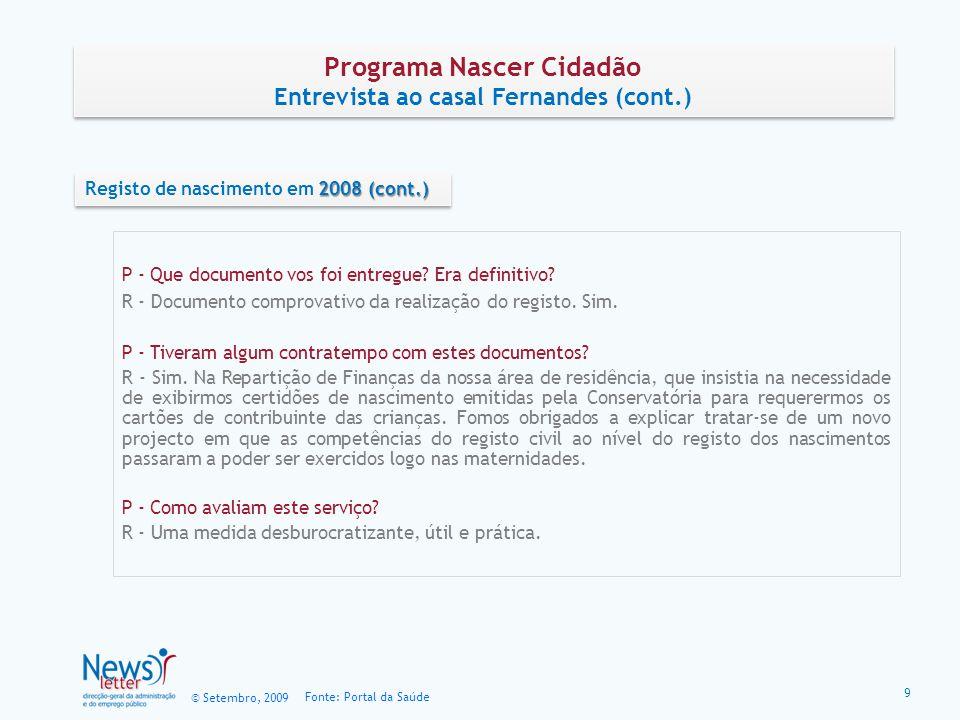 © Setembro, 2009 Fonte: Portal da Saúde Programa Nascer Cidadão Para mais informações...consultar os sites Programa Nascer Cidadão Para mais informações...consultar os sites 10