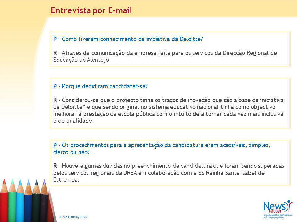 © Setembro, 2009 P P - Tiveram apoios.Da parte de quem.