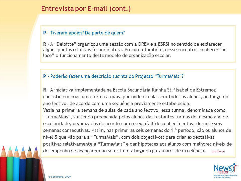 © Setembro, 2009 P P - Tiveram apoios. Da parte de quem.