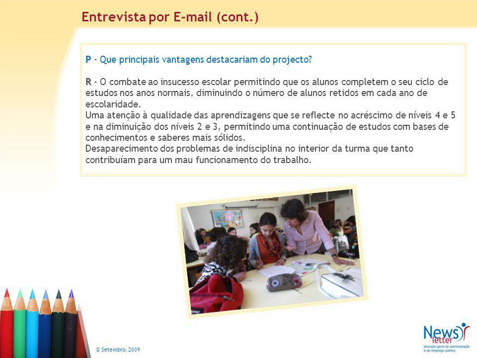 © Setembro, 2009 P R P - Que principais vantagens destacariam do projecto.