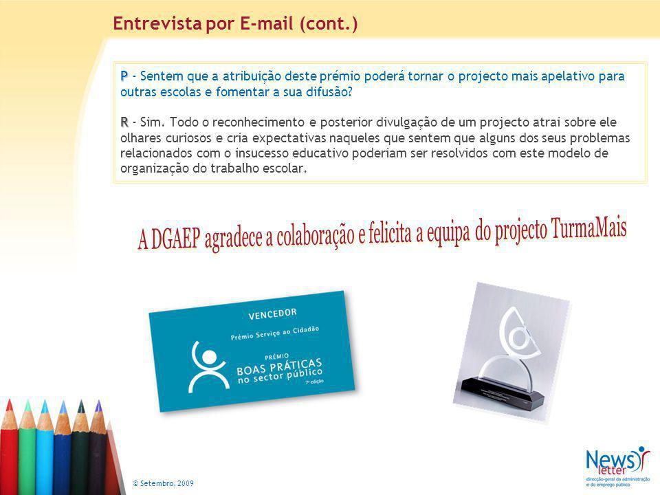© Setembro, 2009 P R P - Sentem que a atribuição deste prémio poderá tornar o projecto mais apelativo para outras escolas e fomentar a sua difusão.