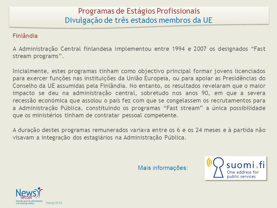 Março 2010 A Administração Central finlandesa implementou entre 1994 e 2007 os designados Fast stream programs.