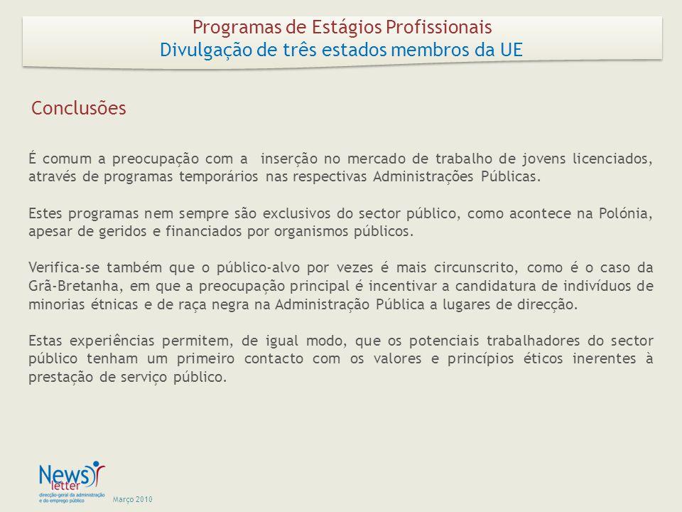 Março 2010 Conclusões É comum a preocupação com a inserção no mercado de trabalho de jovens licenciados, através de programas temporários nas respectivas Administrações Públicas.