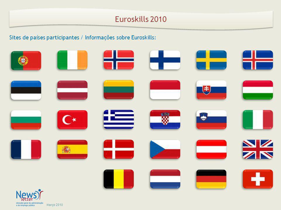 Março 2010 Sites de países participantes / Informações sobre Euroskills: Euroskills 2010