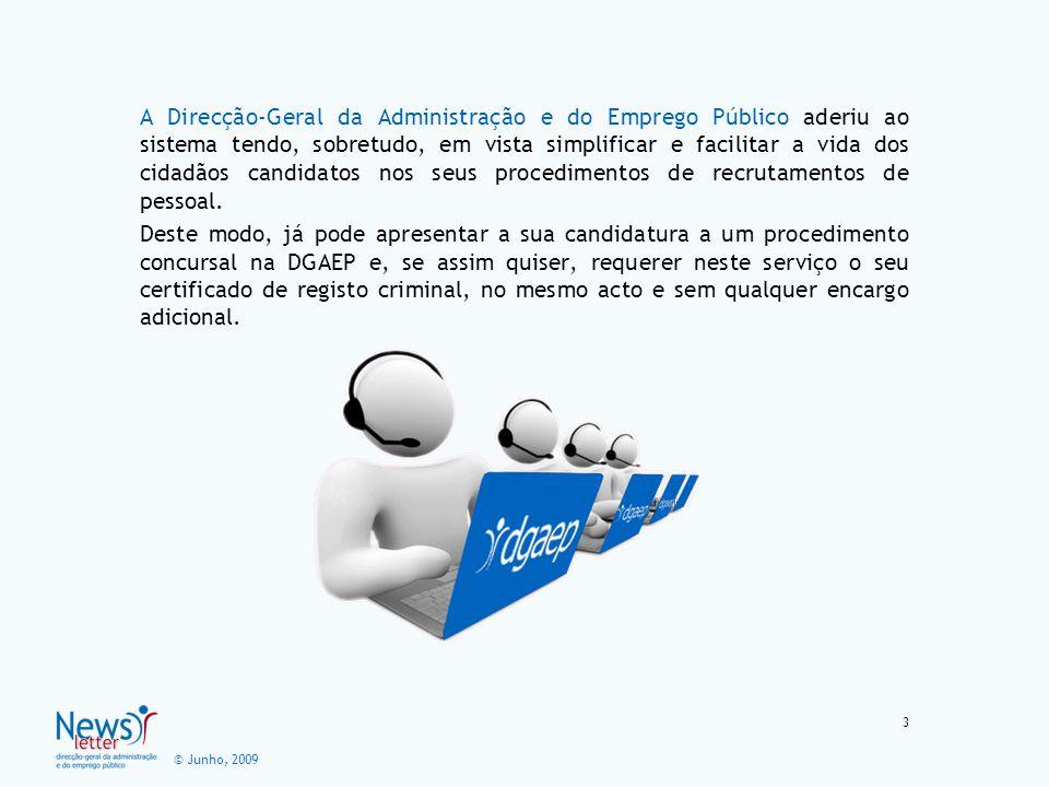 © Junho, 2009 A Direcção-Geral da Administração e do Emprego Público aderiu ao sistema tendo, sobretudo, em vista simplificar e facilitar a vida dos c