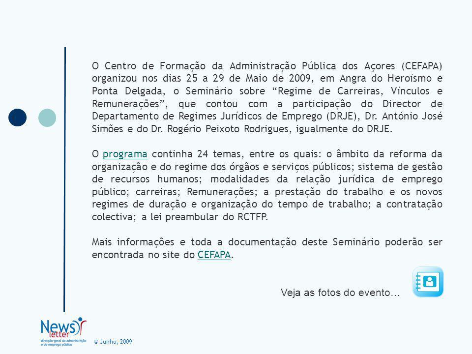 © Junho, 2009 O Centro de Formação da Administração Pública dos Açores (CEFAPA) organizou nos dias 25 a 29 de Maio de 2009, em Angra do Heroísmo e Pon