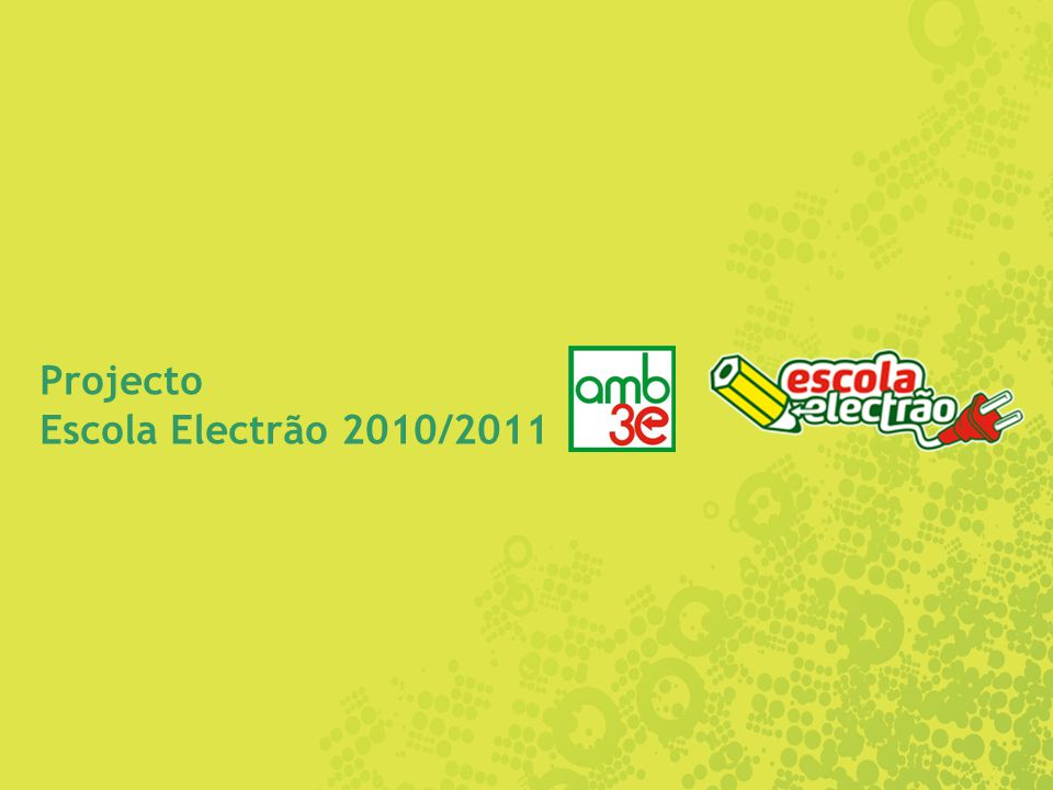 Projecto Escola Electrão 2010/2011