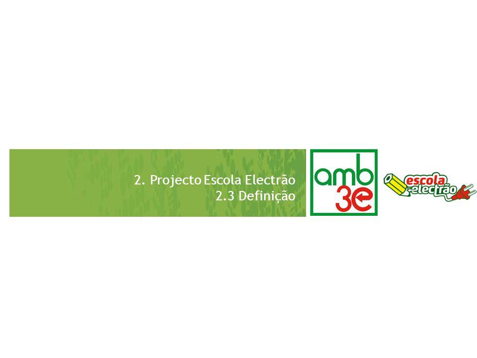 2. Projecto Escola Electrão 2.3 Definição