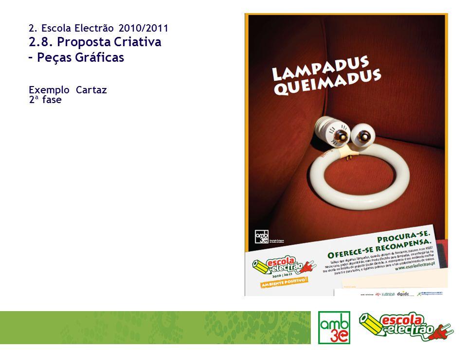 2. Escola Electrão 2010/2011 2.8. Proposta Criativa – Peças Gráficas Exemplo Cartaz 2ª fase