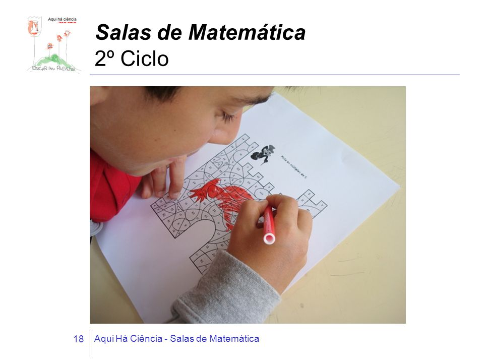 Salas de Matemática Aqui Há Ciência - Salas de Matemática 18 Salas de Matemática 2º Ciclo