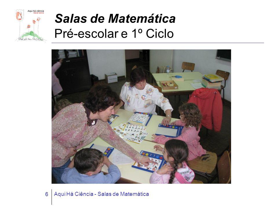 Salas de Matemática Aqui Há Ciência - Salas de Matemática 6 Salas de Matemática Pré-escolar e 1º Ciclo