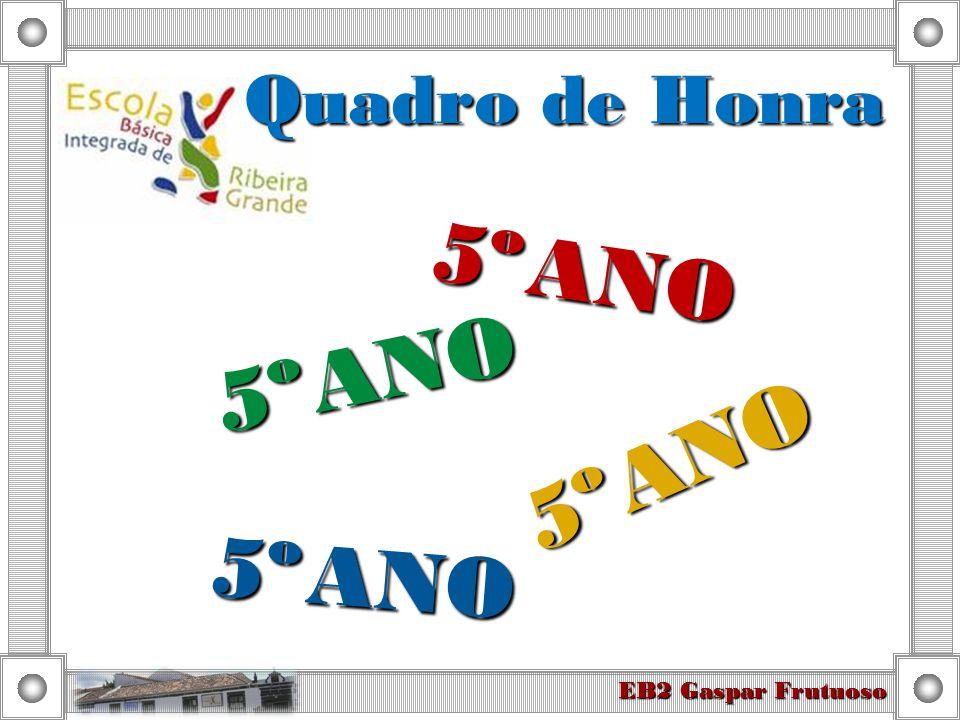 5º A EB2 Gaspar Frutuoso 6ºA 2011/2012 D. T.ª Professor Carlos Anastácio